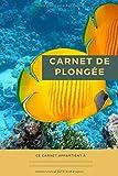 Carnet de plongée Scuba diving log book: 100 plongées, format 6x9 pouces (15,2 cm x 22,8cm)