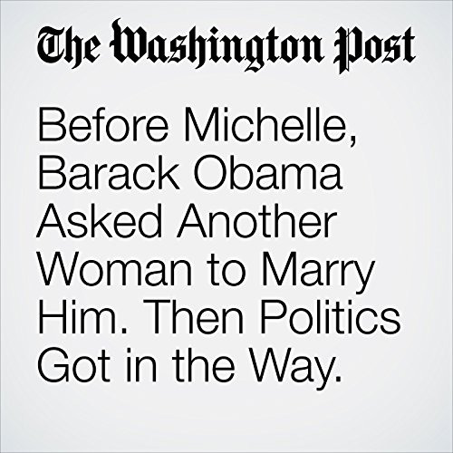 Before Michelle, Barack Obama Asked Another Woman to Marry Him. Then Politics Got in the Way. copertina