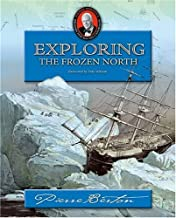 Exploring the Frozen North: Pierre Berton's History for Young Canadians
