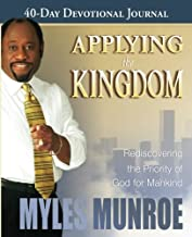 Applying the Kingdom 40-Day Devotional Journal: Rediscovering the Priority of the Kingdom of Mankind