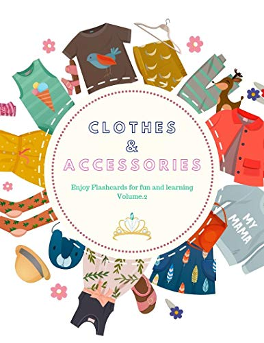Clothes and Accessories Flashcards (Volume.2) : Flashcards of clothes and accessories for Kids and Preschools for Learning & Skill Development (English Edition)