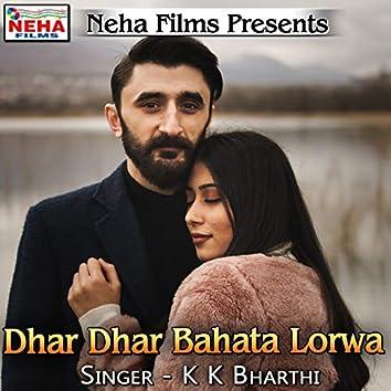 Dhar Dhar Bahata Lorwa