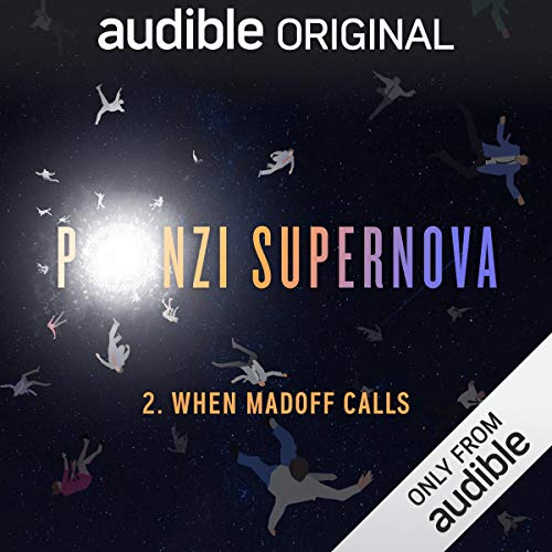 Ep. 2: When Madoff Calls (Ponzi Supernova) audiobook cover art