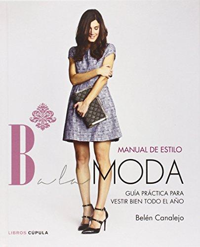 Manual De Estilo De Balamoda (Hobbies) de Belén Canalejo (17 mar 2015) Tapa dura