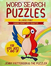 WORD SEARCH PUZZLES FOR KIDS AGES 9 AND UP: MAKING SMART KIDS SMARTER - IN LARGE PRINT (The Puzzler)
