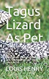 Tagus Lizard As Pet: The Ultimate Guide On How To Care, Train And Housing Tagus Lizard As Pet
