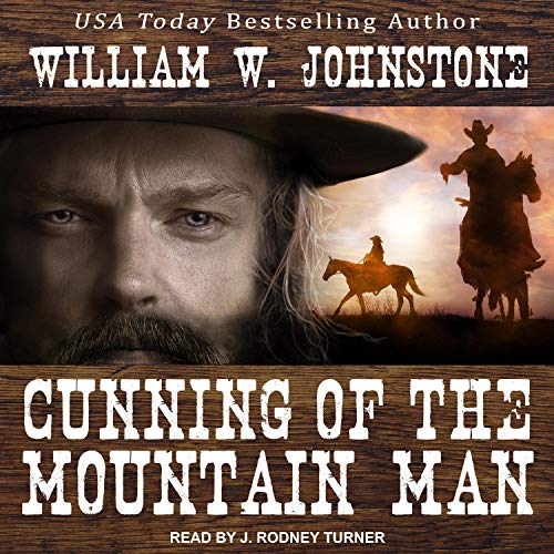 Cunning of the Mountain Man Audiobook By William W. Johnstone cover art