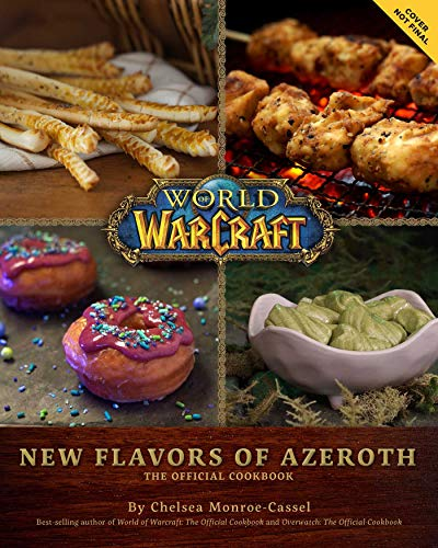New Flavors of Azeroth: The Official Cookbook (World of Warcraft)