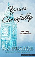 Yours Cheerfully (Emmeline Lake Chronicles)
