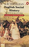 English Social History: A Survey of Six Centuries, Chaucer to Queen Victoria
