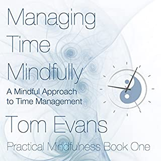 Managing Time Mindfully: A Mindful Approach to Time Management audiobook cover art