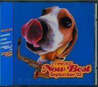 J-dog JAZZ NOW BEST September
