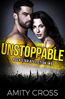 Unstoppable (Rock Star Affliction Book 6) by [Amity Cross]