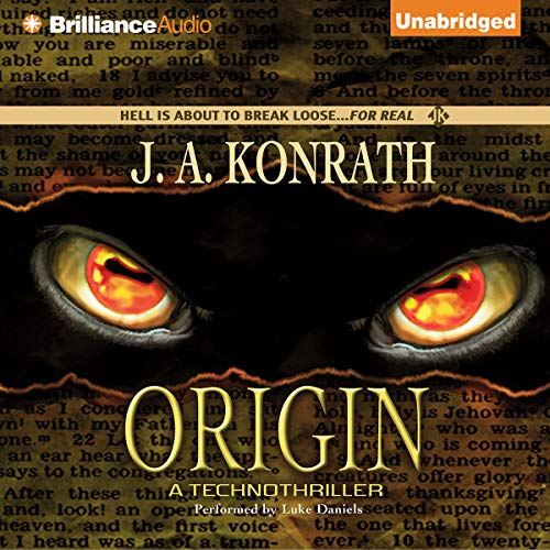 Origin     A Technothriller              By:                                                                                                                                 J. A. Konrath                               Narrated by:                                                                                                                                 Luke Daniels                      Length: 8 hrs and 27 mins     1,649 ratings     Overall 4.1
