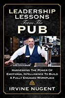 Leadership Lessons From The Pub: Harnessing The Power Of Emotional Intelligence To Build A Fully Engaged Workplace