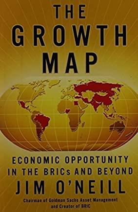 The Growth Map: Economic Opportunity in the BRICs and Beyond by Jim Oneill(2011-12-08)