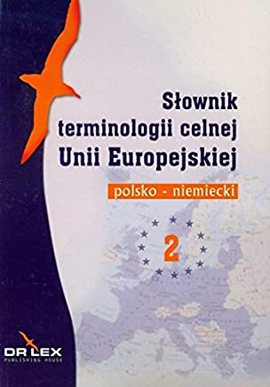 W�rterbuch f�r Zollterminologie. Polnisch-Deutsch