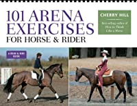 101 Arena Exercises: A Ringside Guide for Horse & Rider (Read & Ride)