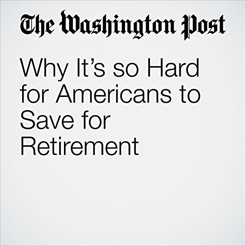 Why It's so Hard for Americans to Save for Retirement copertina