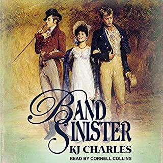 Band Sinister                   Written by:                                                                                                                                 KJ Charles                               Narrated by:                                                                                                                                 Cornell Collins                      Length: 7 hrs and 59 mins     3 ratings     Overall 5.0