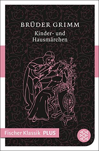Kinder- und Hausmärchen (Fischer Klassik Plus)