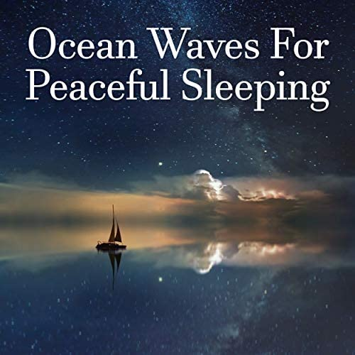 Ocean Sounds, Ocean Waves For Sleeping, Loopable Atmospheres & The Ocean Waves Sounds
