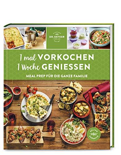 1 mal vorkochen – 1 Woche genießen: Meal Prep für die ganze Familie
