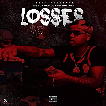 Losses (feat. Eastside Mani)