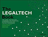 The LegalTech Book: The Legal Technology Handbook for Investors, Entrepreneurs and FinTech Visionaries