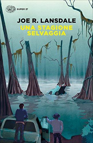Una stagione selvaggia (Ciclo Hap & Leonard Vol. 1)