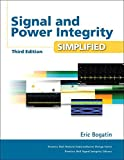 Signal and Power Integrity - Simplified (Prentice Hall Modern Semiconductor Design Series: Prentis Hall Signal Integrity Library) - Eric Bogatin