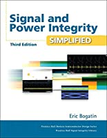Signal and Power Integrity - Simplified (Signal Integrity Library)