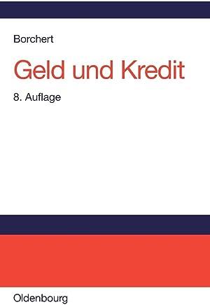 Geld und Kredit: Einf�hrung in die Geldtheorie und Geldpolitik