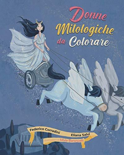 Donne Mitologiche da Colorare: Libro da colorare per bambini dai 4 anni in su