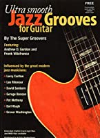 Ultra Smooth Grooves For Guitar (Book & CD)