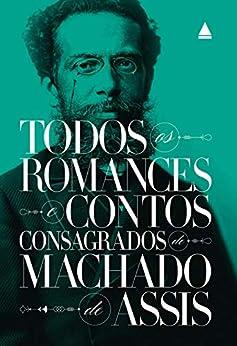 Box Todos os romances e contos consagrados de Machado de Assis por [Machado de Assis]