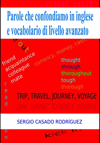 Parole che confondiamo in inglese e vocabolario di livello avanzato (Italian Edition)