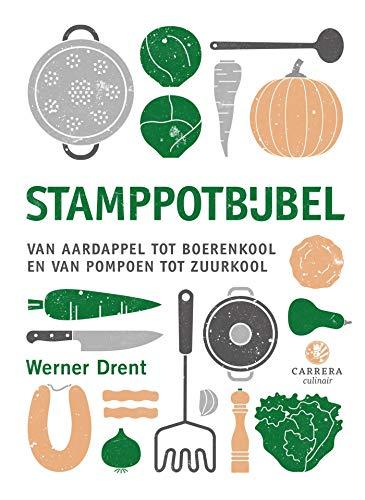 Stamppotbijbel: van aardappel tot boerenkool en van pompoen tot zuurkool