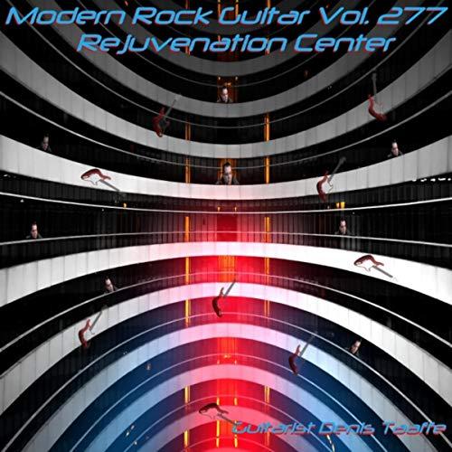 Modern Rock Guitar, Vol. 277: Rejuvenation Center'