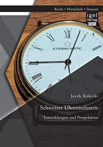 Schweizer Uhrenindustrie: Entwicklungen und Perspektiven