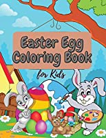 Easter Egg Coloring Book for Kids: Amazing and Funny Easter Coloring Book for Toddlers & Preschool Boy and Girl Ages 1-4, 2-5, 4-8