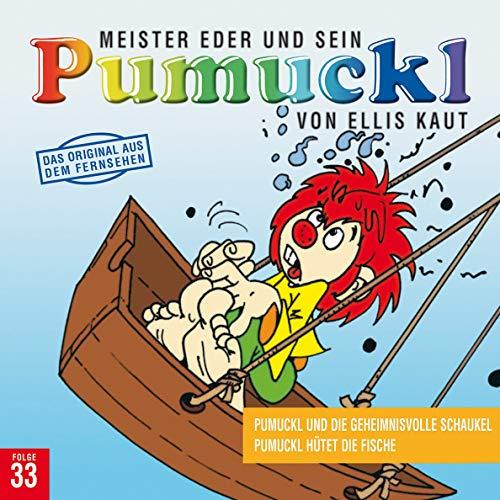33: Pumuckl und die geheimnisvolle Schaukel / Pumuckl hütet die Fische