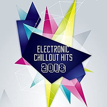 Electronic Chillout Hits 2018