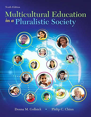 Compare Textbook Prices for Multicultural Education in a Pluralistic Society, Enhanced Pearson eText with Loose-Leaf Version -- Access Card Package  What's New in Curriculum & Instruction 10 Edition ISBN 9780134054674 by Gollnick, Donna M.,Chinn, Philip C.