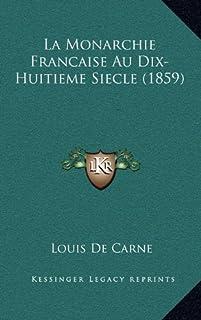 La Monarchie Francaise Au Dix-Huitieme Siecle (1859)