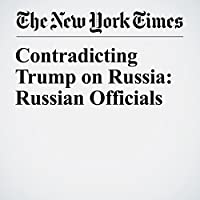 Contradicting Trump on Russia: Russian Officials's image