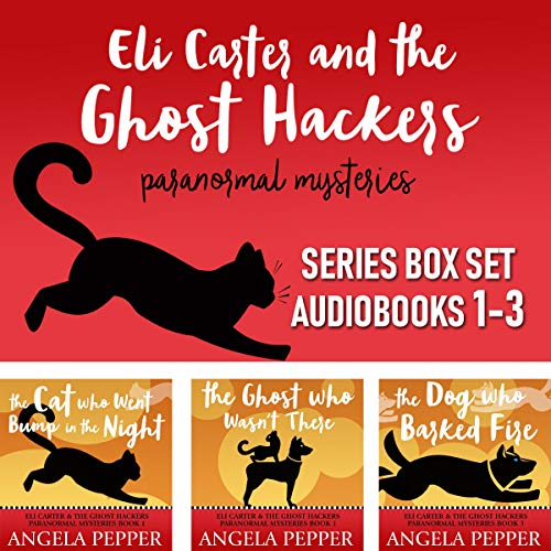 Complete Series: Eli Carter & The Ghost Hackers - Paranormal Mysteries Books 1-3 Titelbild