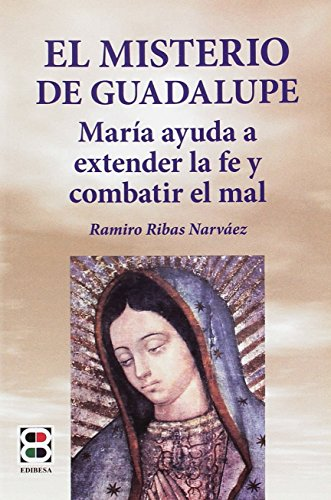 El misterio de Guadalupe (La Sierva del Señor)