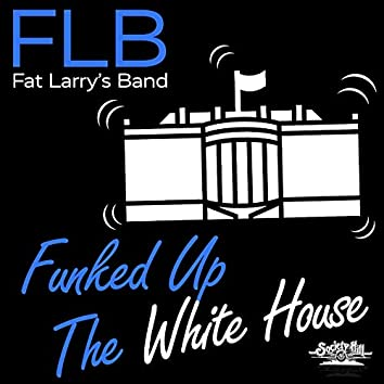 Funked up the White House