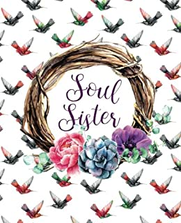 Soul Sister: The empowering sidekick on your journey to your true Self and your tribe of soul sisters